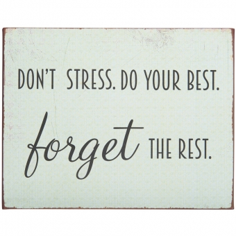"Metallschild ""Don't stress. Do your best..."